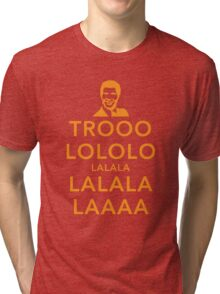 Trooolololo Tri-blend T-Shirt