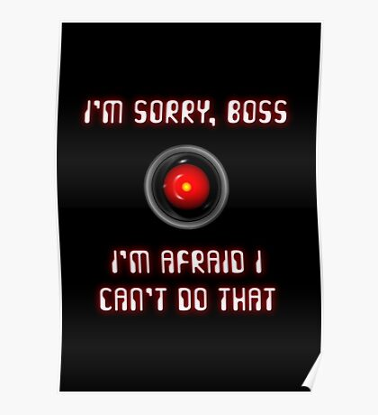 HAL 9000: I'm Sorry, Boss Poster