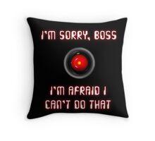 HAL 9000: I'm Sorry, Boss Throw Pillow