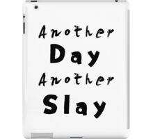 Another Day Another Slay iPad Case/Skin