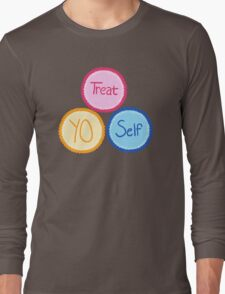 Treat Yo Self Long Sleeve T-Shirt
