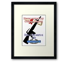 Never Earned a College Degree... Framed Print