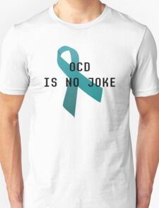 OCD is no joke Unisex T-Shirt