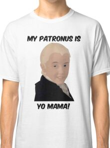 Malfoy - My Patronus Is Yo Mama Classic T-Shirt