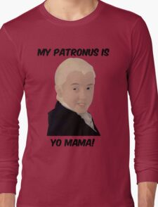 Malfoy - My Patronus Is Yo Mama Long Sleeve T-Shirt