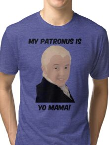 Malfoy - My Patronus Is Yo Mama Tri-blend T-Shirt
