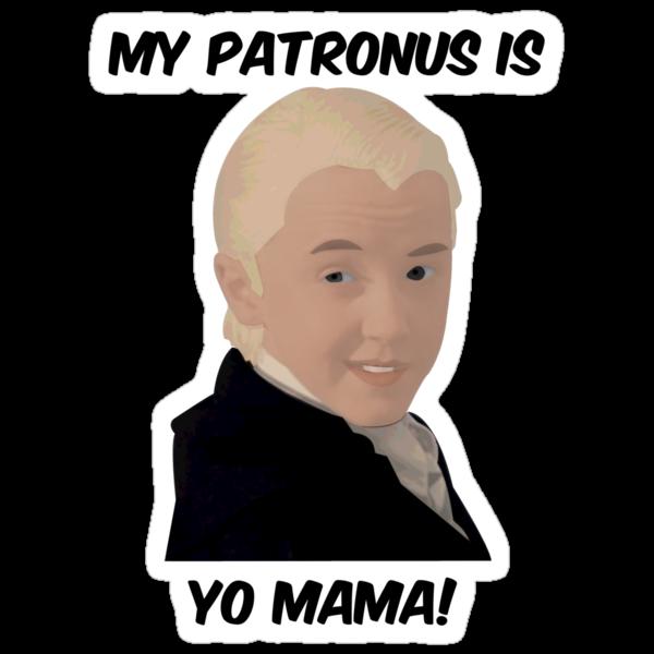 Malfoy - My Patronus Is Yo Mama by lukeshirt
