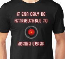 HAL 9000: Human Error Unisex T-Shirt