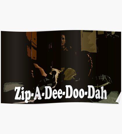 It's Monday Zip-A-Dee-Doo-Dah Poster