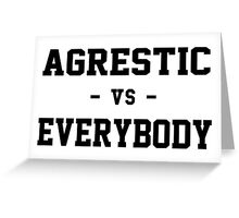 Agrestic VS Everybody Greeting Card