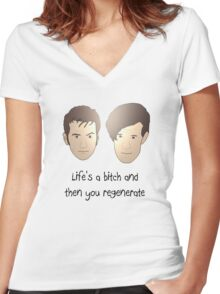Life's a bitch and then you regenerate (black writing) Women's Fitted V-Neck T-Shirt