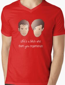 Life's a bitch and then you regenerate (white writing) Mens V-Neck T-Shirt