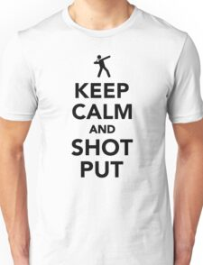 Keep calm and shot put Unisex T-Shirt