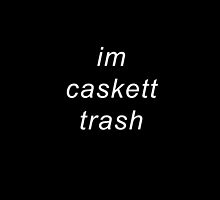 I'm caskett trash by StephJp
