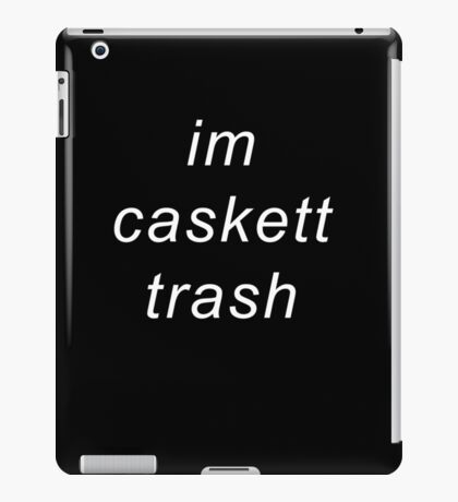 I'm caskett trash iPad Case/Skin