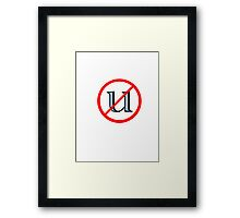 Not You (U) Framed Print