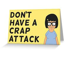 Don't Have a Crap Attack Greeting Card