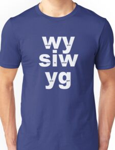 What You See Is What You Get (big) Unisex T-Shirt