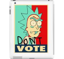 Rick and Morty: DONT VOTE iPad Case/Skin