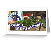 RANCH ME BROTENDO Greeting Card