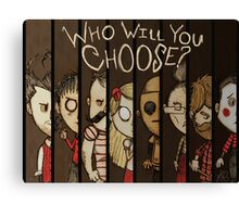 Don't Starve: Who Will You Choose? Canvas Print