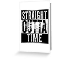 Straight Outta Time Back to the Future  Greeting Card