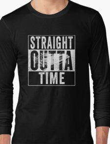 Straight Outta Time Back to the Future  Long Sleeve T-Shirt