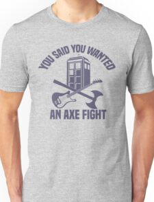 Axe Fight! Unisex T-Shirt