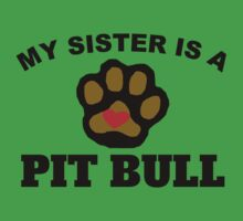 My Sister Is A Pit Bull Kids Clothes