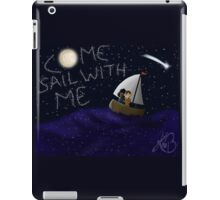 Come Sail With Me iPad Case/Skin