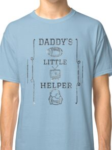 Daddy's Little Helper Classic T-Shirt