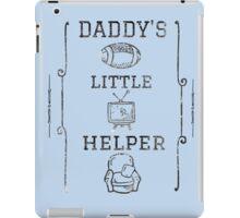 Daddy's Little Helper iPad Case/Skin