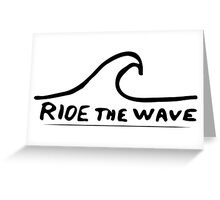 Ride the Wave! Greeting Card