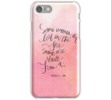 Some women are lost in the fire, some are built from it.  iPhone Case/Skin