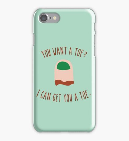 You want a toe? iPhone Case/Skin