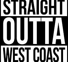 Straight Outta West Coast by tee4daily