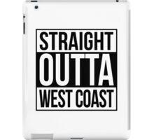 Straight Outta West Coast iPad Case/Skin