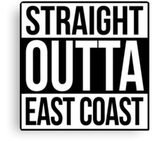 Straight Outta East Coast Canvas Print