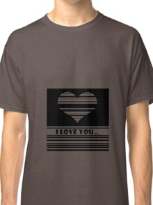 I love you ... Classic T-Shirt