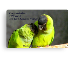 CONGRATULATIONS! - Top 10 Challenge Winner - Sharing & Caring Canvas Print