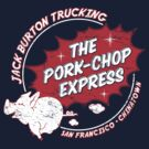 Jack Burton Trucking Pork Chop Express by superiorgraphix