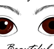 Brown Eyes Are Beautiful Too Sticker