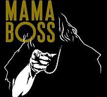 Mama Boss by michaelboss