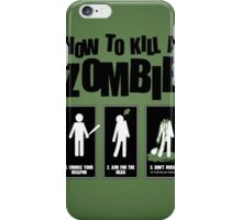 How To Kill Zombie iPhone Case iPhone Case/Skin