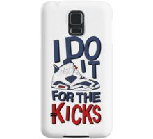 I do it for the Kicks- Olympic 6 Samsung Galaxy Case/Skin