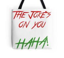 Joke on you 2 Tote Bag