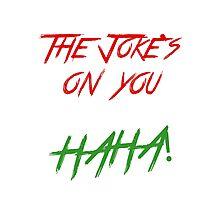 Joke on you 2 Photographic Print