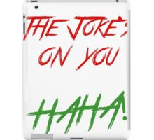 Joke on you 2 iPad Case/Skin