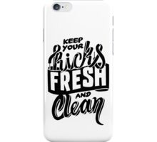 Keep your Kicks Fresh and Clean iPhone Case/Skin