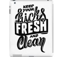 Keep your Kicks Fresh and Clean iPad Case/Skin